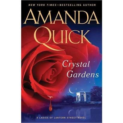 Crystal Gardens by Amanda Quick (Hardcover)