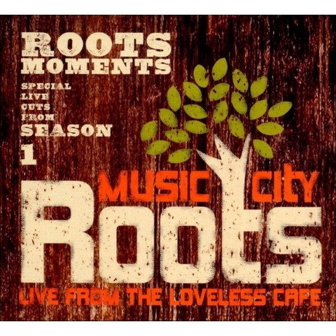 Music City Roots: Roots Moments Live from the Loveless Cafe, Season 1