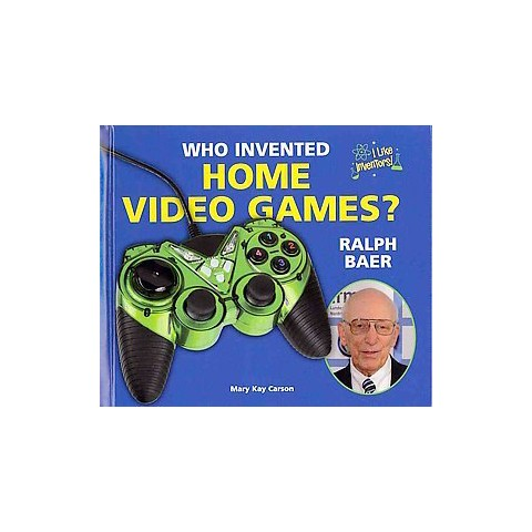 Who Invented Home Video Games? Ralph Baer (Hardcover)
