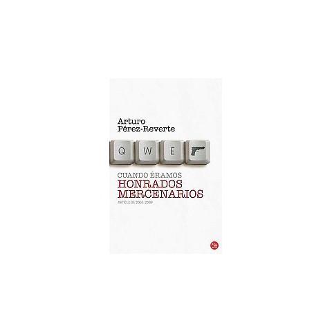 Cuando eramos honrados mercenarios / When We Were Honored Mercenaries (Paperback)