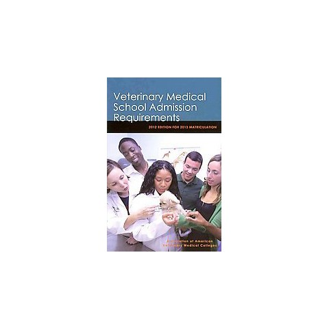 Veterinary Medical School Admission Requirements (Paperback)