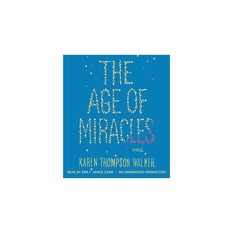 The Age of Miracles (Unabridged) (Compact Disc)