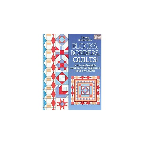 Blocks, Borders, Quilts! (Paperback)