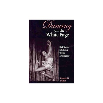 Dancing on the White Page (Paperback)
