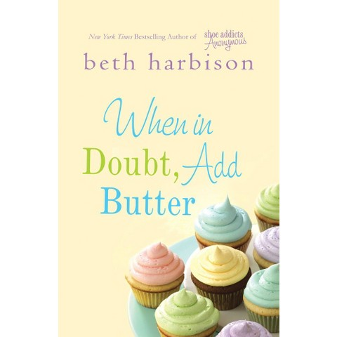 When in Doubt Add Butter by Beth Harbison (Hardcover)