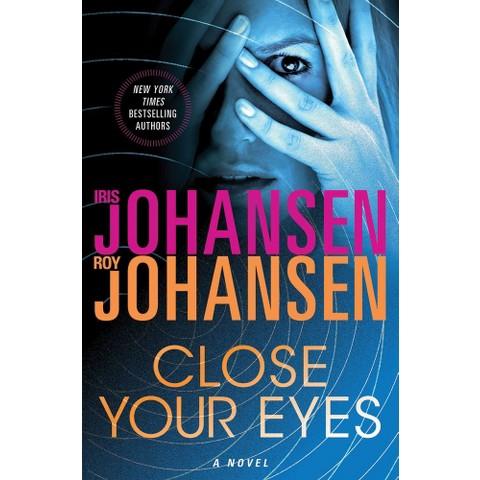 Close Your Eyes by Iris Johansen & Roy Johansen (Hardcover)