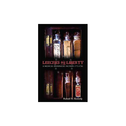 Leeches and Liberty (Hardcover)