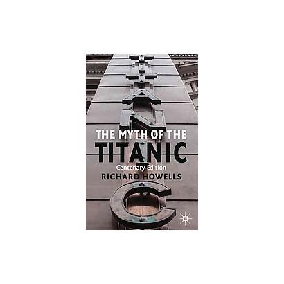 The Myth of the Titanic (Reprint) (Paperback)