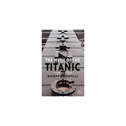 The Myth of the Titanic (Reprint) (Paperback)