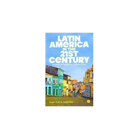 Latin America in the 21st Century (Reissue) (Paperback)