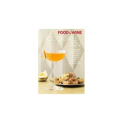 Food & Wine Cocktails 2012 (Paperback)