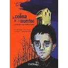 La colina de los muertos / The hill of the dead (Paperback)