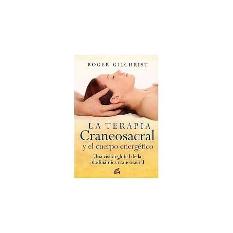 Terapia craneosacral y el cuerpo energetico / Craniosacral Therapy and the Energy Body (Translation)