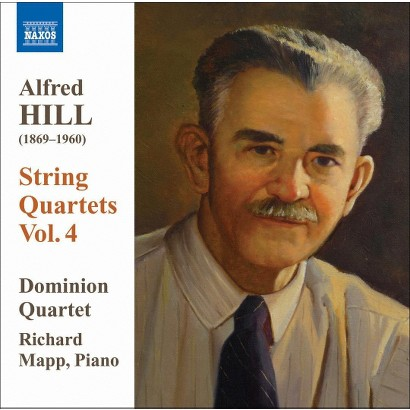 Alfred Hill: String Quartets, Vol. 4