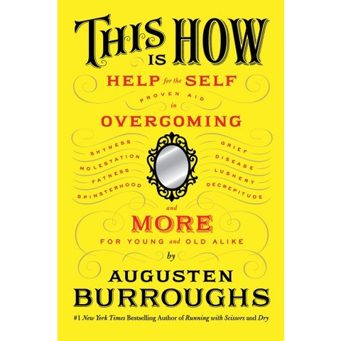 This Is How: Help for the Self Proven Aid in Overcoming More for Young and Old Alike. (Hardcover)