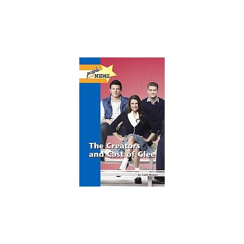 The Creators and Cast of Glee (Hardcover)