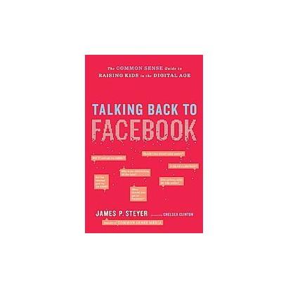 Talking Back to Facebook (Hardcover)