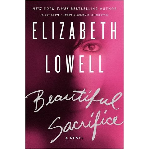 Beautiful Sacrifice by Elizabeth Lowell (Hardcover)
