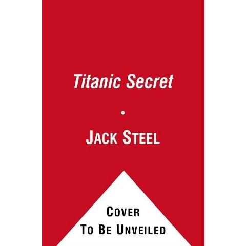 The Titanic Secret by Jack Steel (Hardcover)