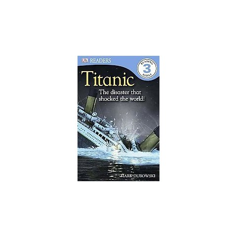 Titanic: The Disaster That Shocked the World! (DK Readers Level 3 Series)(Paperback)