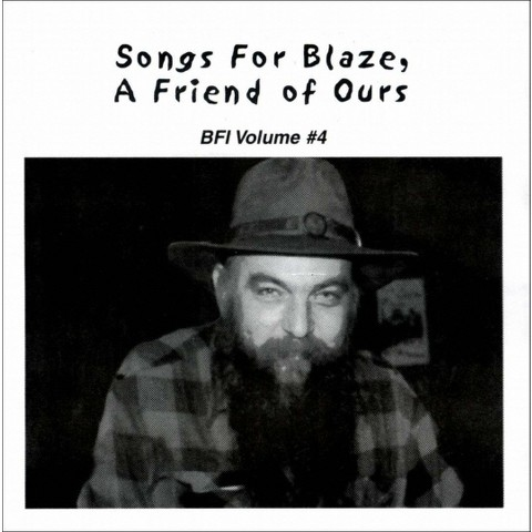 Songs For Blaze, A Friend Of Ours: BFI Volume #4