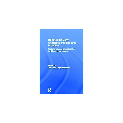 Debates on Early Childhood Policies and Practices (Hardcover)