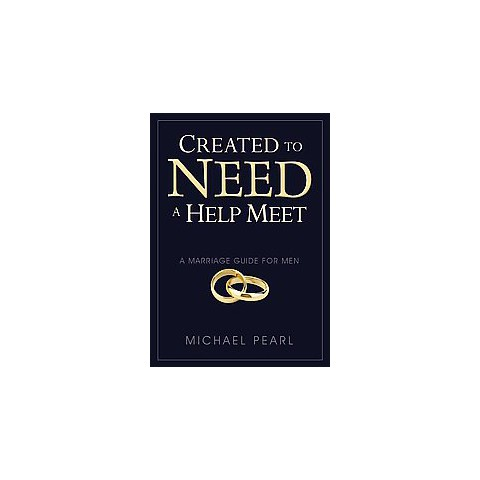 Created to Need a Help Meet (Paperback)