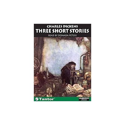 Charles Dickens Three Short Stories (Unabridged) (Compact Disc)
