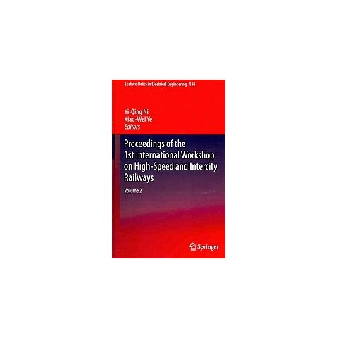 Proceedings of the 1st International Workshop on High-speed and Intercity Railways (Hardcover)