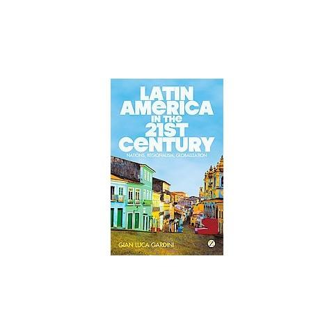 Latin America in the 21st Century (Reprint) (Hardcover)