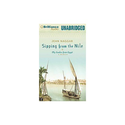 Sipping from the Nile (Unabridged) (Compact Disc)