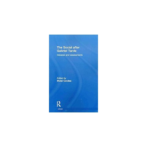 The Social After Gabriel Tarde (Reprint) (Paperback)
