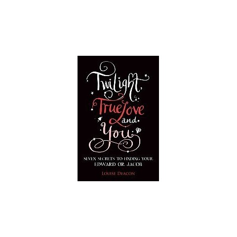 Twilight, True Love and You (Paperback)