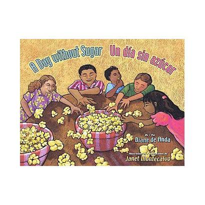A Day Without Sugar / Un Dia Sin Azucar (Bilingual) (Hardcover)