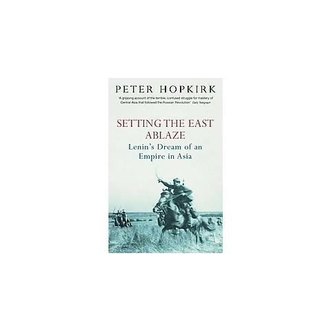 Setting the East Ablaze (Reprint) (Paperback)