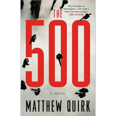 The 500 by Matthew Quirk (Hardcover)