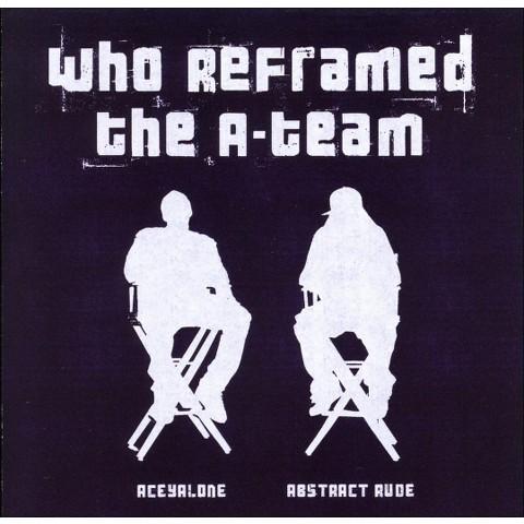 Who Reframed the A-Team? [Explicit Lyrics]
