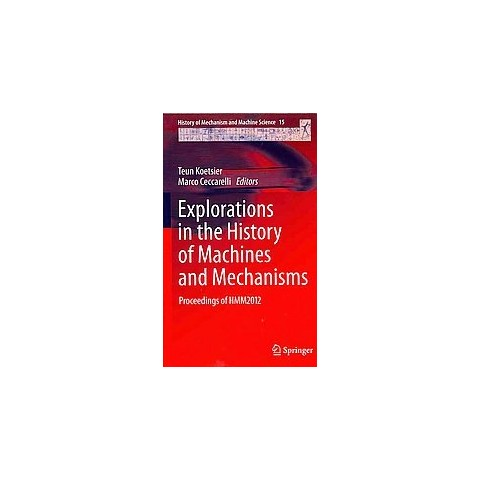 Explorations in the History of Machines and Mechanisms (Hardcover)