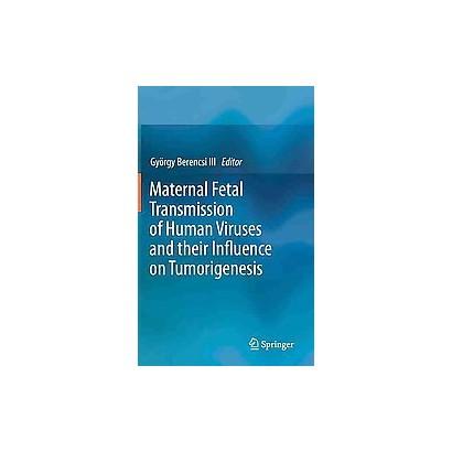 Maternal Fetal Transmission of Human Viruses and Their Influence on Tumorigenesis (Hardcover)