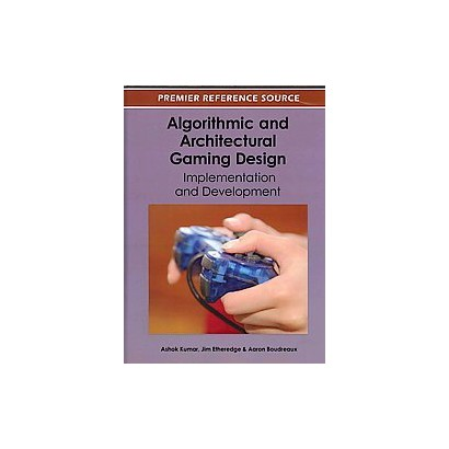 Algorithmic and Architectural Gaming Design: (Hardcover)