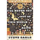 I'll Never Get Out of This World Alive (Reprint) (Paperback)