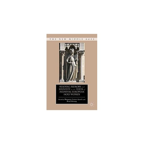 Reading Memory and Identity in the Texts of Medieval European Holy Women (Hardcover)
