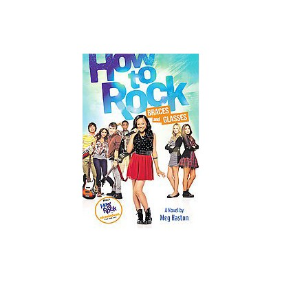 How to Rock Braces and Glasses (Media Tie-In) (Hardcover)