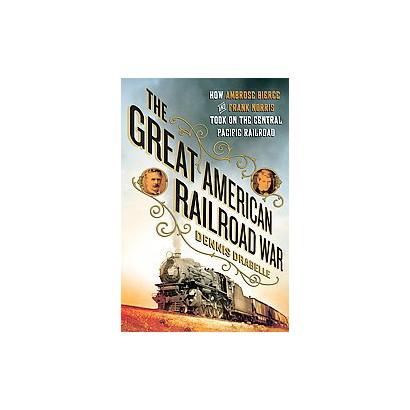 The Great American Railroad War (Hardcover)