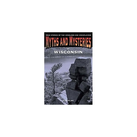 Myths and Mysteries of Wisconsin (Paperback)