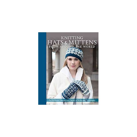 Knitting Hats & Mittens from Around the World (Hardcover)