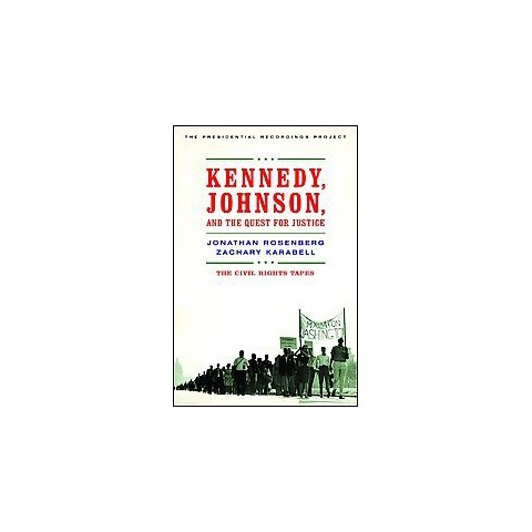Kennedy, Johnson, and the Quest for Justice (Hardcover)