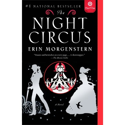 Target Club Pick July 2012: The Night Circus by Erin Morgenstern (Paperback)