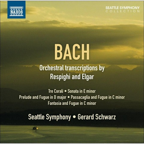 Bach: Orchestral Transcriptions by Respighi and Elgar