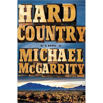 Hard Country by Michael McGarrity (Hardcover)